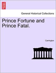 Prince Fortune and Prince Fatal. - Carrington