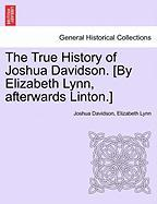 The True History of Joshua Davidson. [By Elizabeth Lynn, Afterwards Linton.]