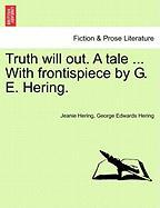 Truth Will Out. A Tale With Frontispiece By G. E. Hering.
