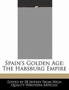 Spain's Golden Age: The Habsburg Empire - Jeffrey, S. B. Jeffrey, Sb