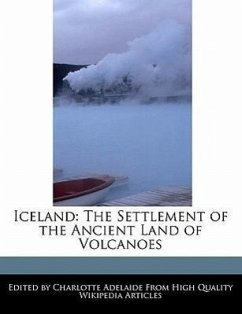 Iceland: The Settlement of the Ancient Land of Volcanoes - Adelaide, Charlotte