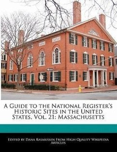 A Guide to the National Register's Historic Sites in the United States, Vol. 21: Massachusetts - Rasmussen, Dana