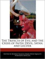 The Trifecta of Evil and the Crisis of Faith: Devil, Satan, and Lucifer - Beatriz Scaglia