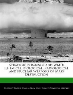 Strategic Bombings and Wmd: Chemical, Biological, Radiological and Nuclear Weapons of Mass Destruction - Scaglia, Beatriz