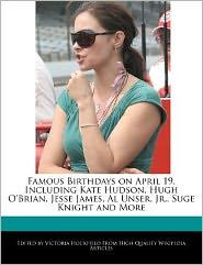 Famous Birthdays on April 19, Including Kate Hudson, Hugh O'Brian, Jesse James, Al Unser, Jr, Suge Knight and More - Victoria Hockfield