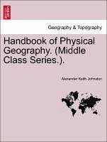 Handbook of Physical Geography. (Middle Class Series.). - Johnston, Alexander Keith