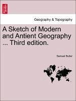 A Sketch of Modern and Antient Geography ... Third edition. The Eighth Edition. - Butler, Samuel