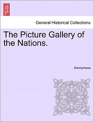 The Picture Gallery of the Nations. - Anonymous