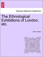 The Ethnological Exhibitions of London, etc. als Taschenbuch von John Conolly - British Library, Historical Print Editions