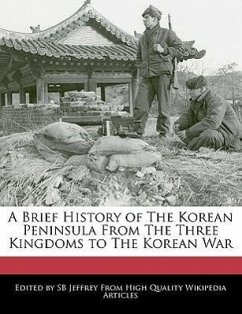 A Brief History of the Korean Peninsula from the Three Kingdoms to the Korean War