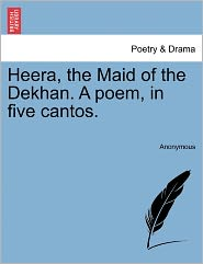 Heera, the Maid of the Dekhan. A poem, in five cantos. - Anonymous