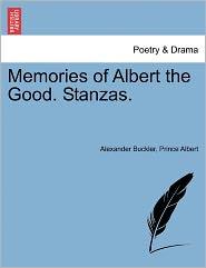 Memories Of Albert The Good. Stanzas. - Alexander Buckler, Prince Albert