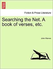 Searching The Net. A Book Of Verses, Etc. - John Warren