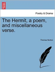 The Hermit, A Poem, And Miscellaneous Verse. - Thomas Norton