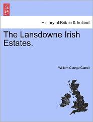The Lansdowne Irish Estates. - William George Carroll