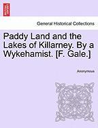 Paddy Land and the Lakes of Killarney. by a Wykehamist. [F. Gale.]