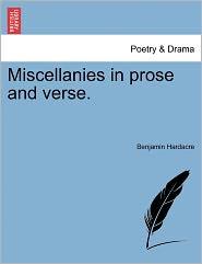 Miscellanies In Prose And Verse. - Benjamin Hardacre