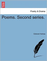 Poems. Second Series. - Edmond Holmes