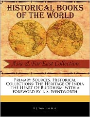 Primary Sources, Historical Collections - K. J. Saunders M. a., Foreword by T. S. Wentworth