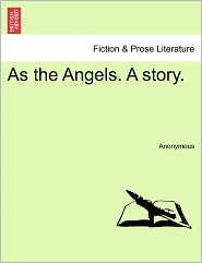 As the Angels. A story. - Anonymous