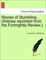 Stones of Stumbling. (Articles reprinted from the Fortnightly Review.). - Tollemache, Lionel Arthur.