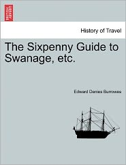 The Sixpenny Guide To Swanage, Etc.