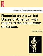 Remarks on the United States of America, with Regard to the Actual State of Europe.