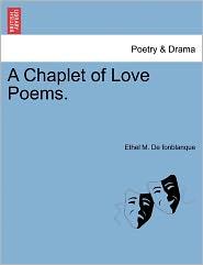 A Chaplet Of Love Poems. - Ethel M. De Fonblanque