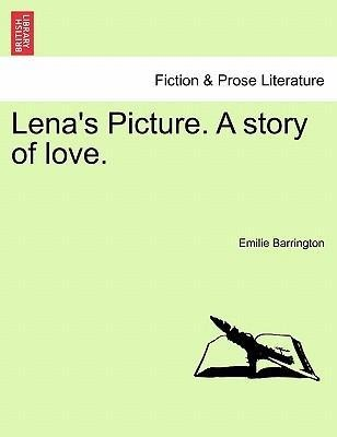 Lena´s Picture. A story of love. VOLUME II als Taschenbuch von Emilie Barrington - British Library, Historical Print Editions