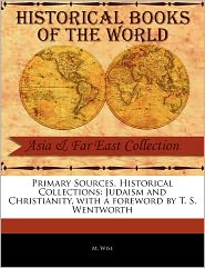 Primary Sources, Historical Collections - M. Wise, Foreword by T. S. Wentworth