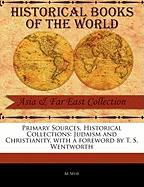 Primary Sources, Historical Collections: Judaism and Christianity, with a Foreword by T. S. Wentworth