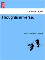 Thoughts in verse. - Kennedy, James Christopher
