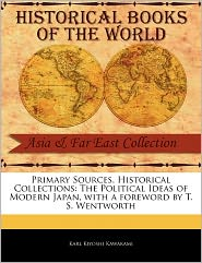 Primary Sources, Historical Collections - Karl Kiyoshi Kawakami, Foreword by T.S. Wentworth