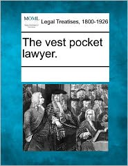 The Vest Pocket Lawyer.