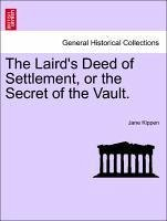The Laird's Deed of Settlement, or the Secret of the Vault. - Kippen, Jane