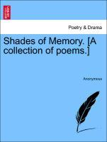 Shades of Memory. [A collection of poems.] als Taschenbuch von Anonymous