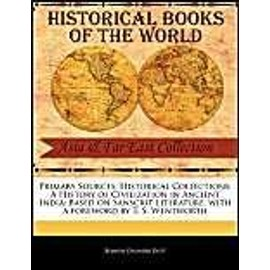 A History of Civilization in Ancient India: Based on Sanscrit Literature - Romesh Chunder Dutt