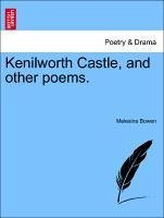 Kenilworth Castle, and other poems. - Bowen, Melesina