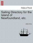 Imray, James: Sailing Directory for the Island of Newfoundland, etc.