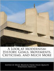 A Look at Modernism: History, Goals, Movements, Criticisms, and Much More - Miles Branum