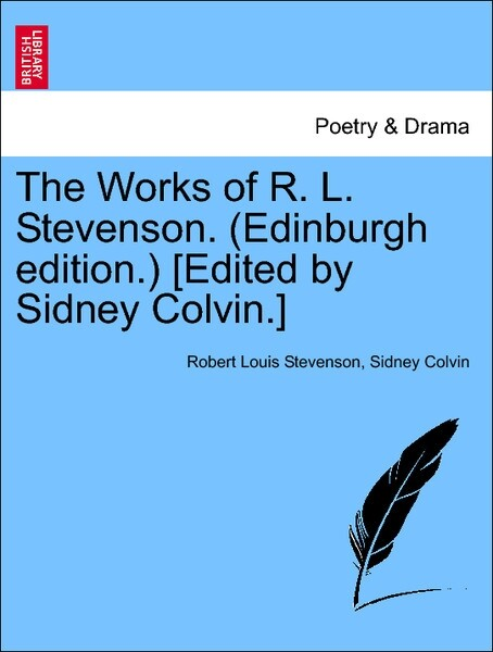 The Works of R. L. Stevenson. (Edinburgh edition.) [Edited by Sidney Colvin.] VOLUME III als Taschenbuch von Robert Louis Stevenson, Sidney Colvin - British Library, Historical Print Editions