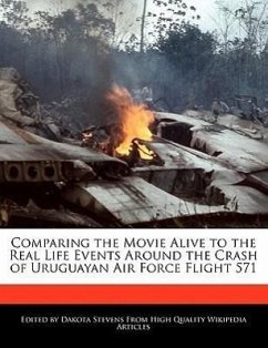 Comparing the Movie Alive to the Real Life Events Around the Crash of Uruguayan Air Force Flight 571 - Stevens, Dakota
