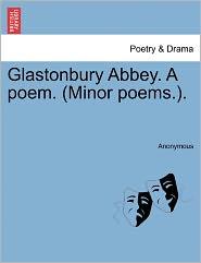Glastonbury Abbey. A poem. (Minor poems.). - Anonymous