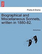Biographical and Miscellaneous Sonnets, Written in 1880-82.