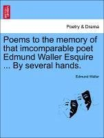 Poems to the memory of that imcomparable poet Edmund Waller Esquire ... By several hands. - Waller, Edmund