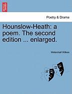 Hounslow-Heath: A Poem. the Second Edition ... Enlarged.
