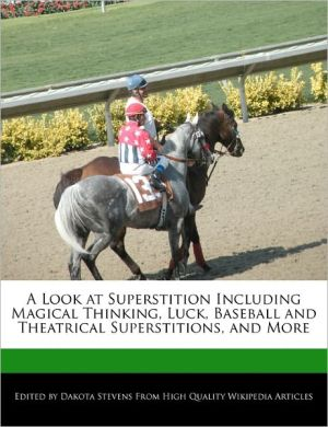A Look at Superstition Including Magical Thinking, Luck, Baseball and Theatrical Superstitions, and More - Dakota Stevens