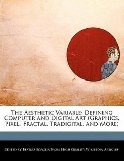 The Aesthetic Variable: Defining Computer and Digital Art (Graphics, Pixel, Fractal, Tradigital, and More) - Scaglia, Beatriz