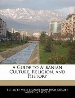 A Guide to Albanian Culture, Religion, and History - Branum, Miles