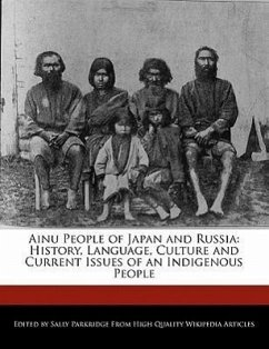 Ainu People of Japan and Russia: History, Language, Culture and Current Issues of an Indigenous People - Parkridge, Sally